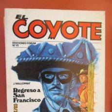 Tebeos: EL COYOTE EDICIONES FORUM Nº 91 J MALLORQUI-1983- REGRESO A SAN FRANCISCO , EL HOMBRE QUE PERDIO . Lote 198194865
