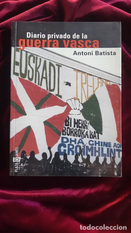 DIARIO PRIVADO DE LA GUERRA VASCA - BATISTA ANTONIO - PLAZA & JANÉS 1999 (Tebeos y Comics - Cliper - Aventurero)