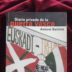 Tebeos: DIARIO PRIVADO DE LA GUERRA VASCA - BATISTA ANTONIO - PLAZA & JANÉS 1999. Lote 203892085