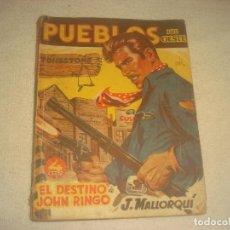Tebeos: PUEBLOS DEL OESTE. EL DESTINO DE JOHN RINGO. J. MALLORQUI 1949. Lote 203940712