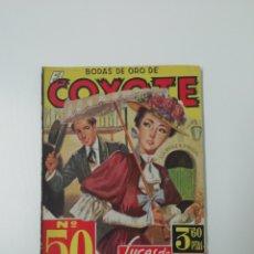 Tebeos: EL COYOTE BODAS DE ORO (PRIMERA EDICIÓN JULIO 1947).. Lote 225849940