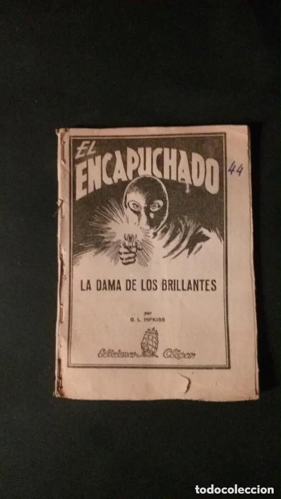EL ENCAPUCHADO Nº 44-LA DAMA DE LOS BRILLANTES-EDICIONES CLIPER-1949 (Tebeos y Comics - Cliper - Otros)