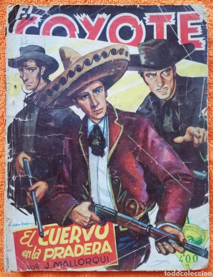 EL CUERVO EN LA PRADERA~EL COYOTE - 1947~1ªED - J. MALLORQUÍ - ED. CLIPER - PJRB (Tebeos y Comics - Cliper - El Coyote)