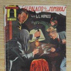 Tebeos: EL PALACIO DE LAS SOMBRAS EL ENCAPUCHADO 15 G.L. HIPKISS EDICIONES CLIPER AÑO 1947 1ª EDICIÓN. Lote 241525315