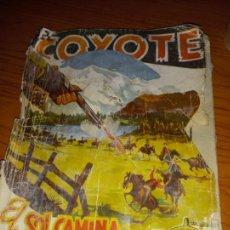 Tebeos: EL COYOTE EL SOL CAMINA HACIA EL OESTE 1ªEDICCION 1948 ED CLIPPER POSIBLE FIRMAS DEL AUTOR. Lote 255459350