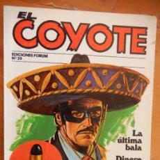 Tebeos: EL COYOTE - Nº 39 - J. MALLORQUÍ - EDICIONES FORUM 1983 - LA ÚLTIMA BALA, DINERO PELIGROSO. Lote 277281458