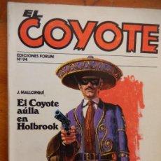 BDs: EL COYOTE - Nº 94 - J. MALLORQUÍ - EDICIONES FORUM 1983 - EL COYOTE AÚLLA EN HOLBROOK, EL COYOTE PI. Lote 265365114