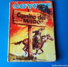 Tebeos: NOVELA EL COYOTE: CAMINO DEL MIEDO. POR J. MALLORQUI. AÑO 1963. Lote 286460008