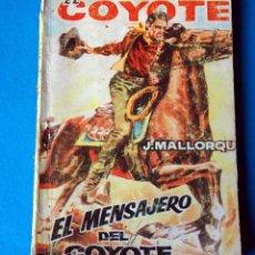 Tebeos: NOVELA EL COYOTE:EL MENSAJERO DEL COYOTE. POR J. MALLORQUI. AÑO 1963. Lote 286460483