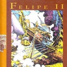 Tebeos: FELIPE II - HERNÁNDEZ PALACIOS. Lote 21980662