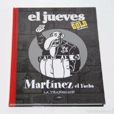 Tebeos: MARTINEZ EL FACHA , LA TRANSICIÓN. (REVISTA EL JUEVES) COLECCIÓN LUXURY GOLD. Lote 58016362