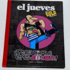 Tebeos: ¡PARA TI, QUE ERES JOVEN! (REVISTA EL JUEVES)COLECCIÓN LUXURY GOLD. Lote 58070792