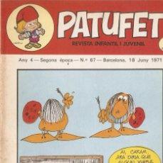 Tebeos: PATUFET - ANY 4 - SEGONA ÈPOCA ANY 1971 N 67. Lote 66773306