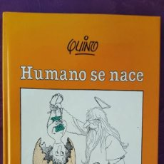 Tebeos: HUMANO SE NACE - QUINO - EDITORIAL LUMEN (1991), 128 PAGINAS TAPA DURA. Lote 139692470