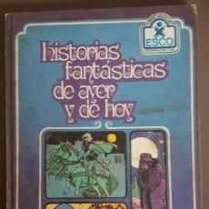 Tebeos: HISTORIAS FANTÁSTICAS DE AYER Y DE HOY (1978) - LA JUSTICIA DEL BRUJO - EDITORIAL ESCO. Lote 139788642
