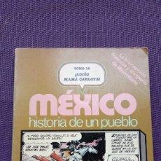 Tebeos: MÉXICO HISTORIA DE UN PUEBLO LA INTERVENCIÓN FRANCESA Y EL IMPERIO DE MAXIMILIANO. Lote 178848001