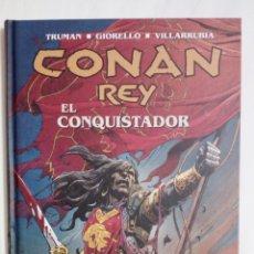 Tebeos: CONAN REY EL CONQUISTADOR COMPLETA TRUMAN GIORELLO TAPA DURA DIFICILISIMO 152 PAGINAS. Lote 180400023