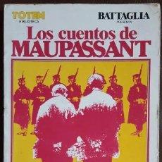 Tebeos: LOS CUENTOS DE MAUPASSANT, DINO BATTAGLIA (1981) BIBLIOTECA TOTEM -106 PAGINAS. Lote 193945380