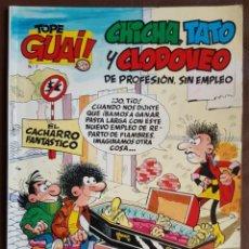 Tebeos: TOPE GUAI! Nº 7 - CHICHA, TATO Y CLODOVEO. Lote 208365095