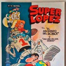 Tebeos: SUPER LOPEZ, COLECCIÓN OLE! ULTIMA ÉPOCA, Nº 14 - CON RELIEVE EN LA PORTADA. Lote 216608861