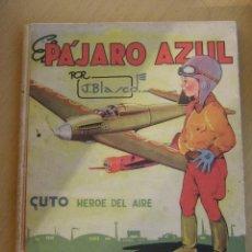Tebeos: CONSUELO GIL EL PÀJARO AZUL, 1942 UNA DE LAS 10 MEJORES MUESTRA DEL CATALOGO ESPAÑOL. Lote 30902834