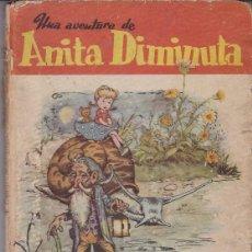 Tebeos: JESÚS BLASCO - UNA AVENTURA DE ANITA DIMINUTA - 1942. Lote 147686802