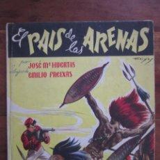 Tebeos: EL PAIS DE LAS ARENAS. JOSE Mª HUERTAS, EMILIO FREIXAS. EDICIONES GILSA. Lote 242199880