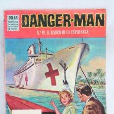 Tebeos: CÓMIC / NOVELA GRÁFICA - DANGER-MAN. EL BARCO DE LA ESPERANZA. Nº 19 - ED. DÓLAR, AÑOS 60. Lote 52286181