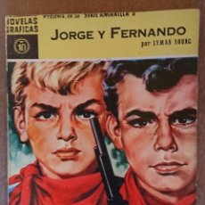 Tebeos: COMIC NOVELAS GRAFICAS SERIE AMARILLA JORGE Y FERNANDO Nº10 MUY BUEN ESTADO. Lote 133928314