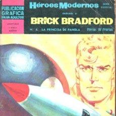 Tebeos: HÉROES MODERNOS BRICK BRADFORD Nº 6 - LA PRINCESA DE PANOLA. Lote 145910030