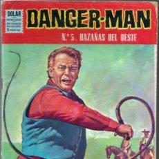 Tebeos: DANGER-MAN Nº 5 - HAZAÑAS DEL OESTE - DOLAR AÑOS 60 - ORIGINAL - UNICO EN TODOCOLECCION. Lote 197243763