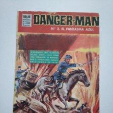 Tebeos: DANGER MAN N°.2 EL FANTASMA AZUL. DOLAR.. Lote 253636125