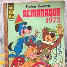 Tebeos: COLECCIÓN TELE HISTORIETA Nº 46 HANNA BARBERA ALMANAQUE 1973. Lote 103840811