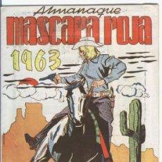 Tebeos: MASCARA ROJA ALMANAQUE 1963, RAREZA Y NUEVO. Lote 24396719