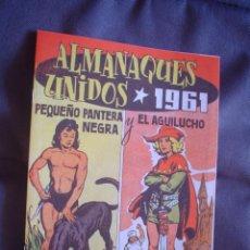 Giornalini: PEQUEÑO PANTERA NEGRA / EL AGUILUCHO: ALMANAQUES UNIDOS 1961 (FACSÍMIL). Lote 22313525