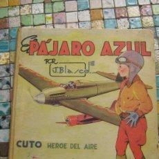 Tebeos: EL PAJARO AZUL ORIGINAL 1942. Lote 26254908