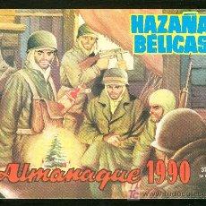 Tebeos: HAZAÑAS BELICAS. ALMANAQUE 1990.. Lote 23597918