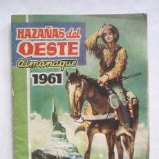 Tebeos: HAZAÑAS DEL OESTE ALMANAQUE 1961. Lote 27504612