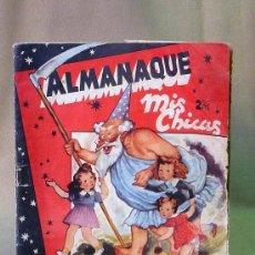 Tebeos: ALMANAQUE REVISTA, 1943, MIS CHICAS, PRIMERAS PAGINAS RAJADAS. Lote 22946723