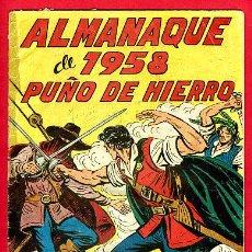 Tebeos: ALMANAQUE PUÑO DE HIERRO , 1958 , ORIGINAL ,B. Lote 26411613