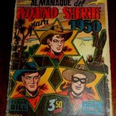 Tebeos: ANTIGUO ALMANAQUE DEL PEQUEÑO SHERIFF, ALMANAQUE 1950, ED. HISPANO AMERICANA, PORTADA CON UNA RAJITA. Lote 34303572