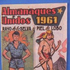 Tebeos: ALMANAQUES UNIDOS 1961 RAYO DE LA SELVA Y PIEL DE LOBO FACSIMIL. Lote 50765684