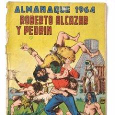 Tebeos: ALMANAQUE ROBERTO ALCAZAR Y PEDRIN DE 1964. Lote 53027940