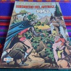Tebeos: EL GUERRERO DEL ANTIFAZ ALMANAQUE 1952 Y 1958 ORIGINALES. 3 PTS. VALENCIANA. REGALO 2 NºS!!!. Lote 11271393