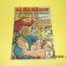 Livros de Banda Desenhada: ANTIGUO ALMANAQUE PARA 1950 DE EL PEQUEÑO LUCHADOR DE EDITORIAL VALENCIANA. Lote 60355303