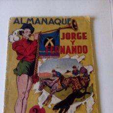 Tebeos: ALMANAQUE JORGE Y FERNANDO 1943 - HISPANO AMERICANA -ORIGINL. Lote 68750709
