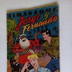 Tebeos: ALMANAQUE JORGE Y FERNANDO 1950- HISPANO AMERICANA - ORIGINAL. Lote 68862209