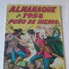Tebeos: ALMANAQUE 1958- PUÑO DE HIERRO- MAGA -ORIGINAL. Lote 71347703