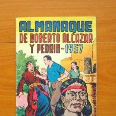 Tebeos: ROBERTO ALCAZAR Y PEDRIN - ALMANAQUE 1957 - EDITORIAL VALENCIANA. Lote 73029119