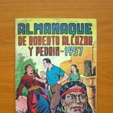 Tebeos: ROBERTO ALCAZAR Y PEDRIN - ALMANAQUE 1957 - EDITORIAL VALENCIANA. Lote 73333623